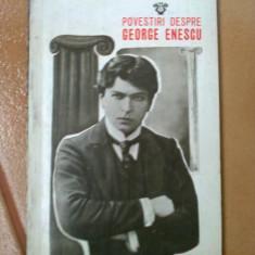 POVESTIRI DESPRE GEORGE ENESCU IONEL HRISTEA carte arta cultura muzica hobby - Carte Arta muzicala