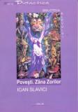 Ioan Slavici - Povesti Zana Zorilor, 2005