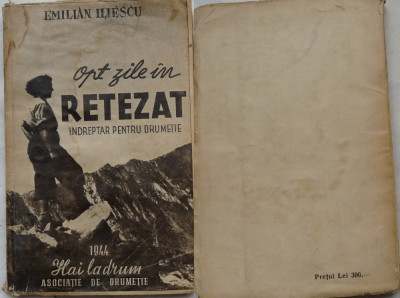 Iliescu , Opt zile in Retezat , Indreptar de drumetie ,1944 , Hai la Drum ,ed. 1 foto