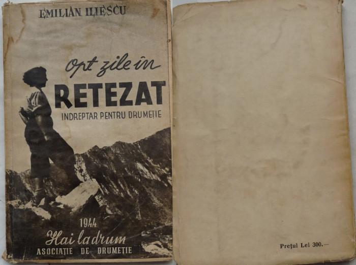 Iliescu , Opt zile in Retezat , Indreptar de drumetie ,1944 , Hai la Drum ,ed. 1
