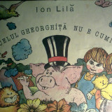 Ion Lila - Purcelul Gheorghita nu e cuminte - Carte Editie princeps