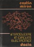Cumpara ieftin INTRODUCERE IN CIRCUITE ELECTRONICE DE COSTIN MIRON,EDITURA DACIA 1983,302 PAG