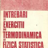 Intrebari si Exercitii de Termodinamica si Fizica Statistica - Carte Fizica