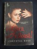 CHRYSTAL ROSE - CE CATEA, CE TICALOASA ! {1996}