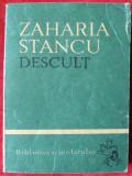 Zaharia Stancu - Descult vol.1,vol.2