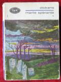 Charles Dickens - Marile sperante vol.1,vol.2, 1969