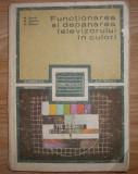 M. Basoiu s.a. - Functionarea si depanarea televizorului in culori, Alta editura
