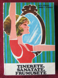 Edith Stanescu , Carmen E. Stanescu - Tinerete sanatate frumusete, Alta editura