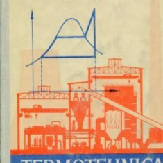 TERMOTEHNICA DE N.DANILA, EDITURA DIDACTICA 1964, CARTONATA, TIRAJ MIC 2125 BUC, STARE BUNA - Carti Energetica