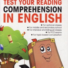 TEST YOUR READING COMPREHENSION IN ENGLISH de CARMEN GEORGESCU lucman