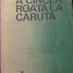 V.Em. Galan - A Cincea Roata La Caruta - Roman, Anul publicarii: 1989
