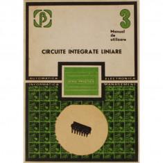 CIRCUITE INTEGRATE LINIARE MANUAL DE UTILIZARE VOL IV,SERIA PRACTICA,EDITURA TEHNICA 1985