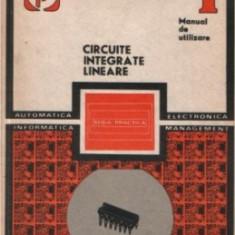 CIRCUITE INTEGRATE LINIARE MANUAL DE UTILIZARE VOL I,SERIA PRACTICA,EDITURA TEHNICA 1979