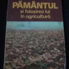 VIORICA PANA * IOAN PANA * MIHAI COSTESCU - PAMINTUL SI FOLOSIREA LUI IN AGRICULTURA {1994}