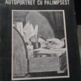 Ana Blandiana - Autoportret cu palimpsest - Roman, Anul publicarii: 1986