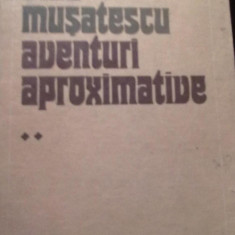Vlad Musatescu -  Aventuri aproximative (Vol.2)