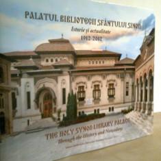 Palatul Bibliotecii Sfantului Sinod -The Holy... 1912- 2012 -POLICARP CHITULESCU - Album Arta