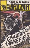 mazo de la roche - jalna ( vol 6 ) - cariera lui wakefield