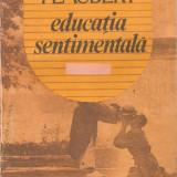 Gustave Flaubert-Educatie Sentimentala - Roman, Anul publicarii: 1991