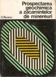 Prospectarea geochimica a zacamintelor de minereuri*O.Buracu, Alta editura