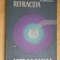 REFRACTIA ASTRONOMICA-N.I.Dinulescu - Carte Astronomie