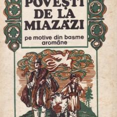 POVESTI DE LA MIAZAZI PE MOTIVE DIN BASME AROMANE de HRISTU CANDROVEANU (1976) - Carte poezie copii