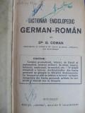 G.COMAN ~ DICTIONAR ENCICLOPEDIC GERMAN - ROMAN( TERMENI GRAMATICALI,TEHNICI,MILITARI,MASINI,BOTANICA,MEDICINA,MUZICA,ETC.) - BUCURESTI - 1925