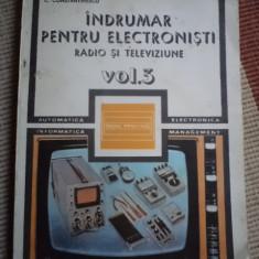 INDRUMAR PENTRU ELECTRONISTI VOL 3 radio si televiziune carte tehnica hobby - Carti Electronica