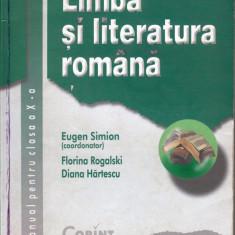 LIMBA SI LITERATURA ROMANA - MANUAL PT CLS A X A de EUGEN SIMION ED. CORINT - Manual scolar corint, Clasa 10