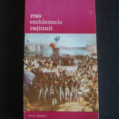 JEAN STAROBINSKI - 1789 EMBLEMELE RATIUNII {1990} - Istorie