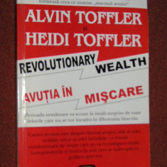AVUTIA IN MISCARE - ALVIN TOFFLER SI HEIDI TOFFLER - Carte Economie Politica