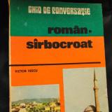 GHID DE CONVERSATIE ROMAN SIRBOCROAT - VICTOR VESCU (cu transcriere fonetica)