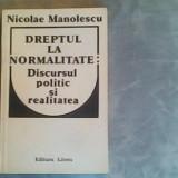 Dreptul la normalitate:discusul politic si realitatea-Nicolae Manolescu - Roman, Anul publicarii: 1991
