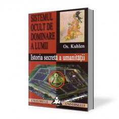 Os.Kuhlen-Sistemul ocult de dominare a lumii