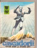 (C3903) CASCADORII DE ODILON CABAT SI JACQUES LEVY, EDITURAMERIDIANE, BUCURESTI, 1975, TRADUCERE CONSTANTA OANCEA