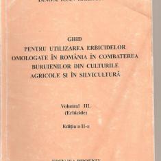 (C3897) GHID PENTRU UTILIZAREA ERBICIDELOR OMOLOGATE IN ROMANIA IN COMBATEREA BURUIENILOR DIN CULTURILE AGRICOLE SI IN SILVICULTURA, ED. PHOENIX, 2002