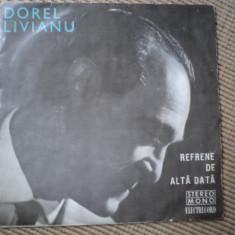 Dorel Livianu Refrene de alta data disc vinyl single muzica usoara slagare pop - Muzica Pop electrecord, VINIL