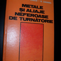 Metale si aliaje neferoase de turnatorie - S. Sontea, M. Vladoi, N. Zaharia, 1981 - Carti Metalurgie