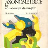 Reprezentari Axonometrice in constructia de masini - Carti Mecanica