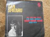DAN SPATARU TRECEA FANFARA MILITARA vinyl single disc muzica usoara pop slagare, VINIL, electrecord