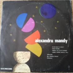 Alexandru Mandy melodii muzica usoara pop sile dinicu ede 1312 disc vinyl 10'' - Muzica Pop electrecord, VINIL