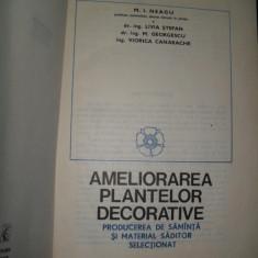 AMELIORAREA PLANTELOR DECORATIVE - M.I. NEAGU,