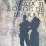 Erich Maria Remarque - Soroc de viata si soroc de moarte - Roman, Anul publicarii: 1966