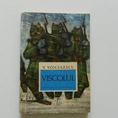 Viscolul, Vasile Voiculescu, editura Tineretului, an aparitie 1968 - Roman
