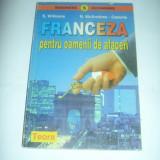 S. WILLIAMS - FRANCEZA PENTRU OAMENII DE AFACERI - Carte in franceza, Teora