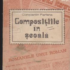 (E697) - CONSTANTIN PARFENE - COMPOZITIILE IN SCOALA, Alta editura
