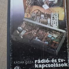 Kadar geza radio es tv kapcsolasok 1975 1977 tehnica electronica limba maghiara - Carti Electrotehnica