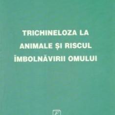 Gheorghe C. Cristea - Trichineloza la animale si riscul imbolnavirii omului