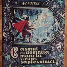 BASMUL CU DOMNITA MOARTA SI CU CEI SAPTE VOINICI - A. S. PUSKIN - - Carte de povesti