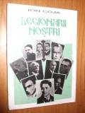 LEGIONARII NOSTRI -- Ion Coja  -- [ 1997, 200 p.], Alta editura